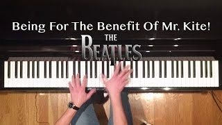 Being For The Benefit Of Mr. Kite! (piano cover & free sheet music)