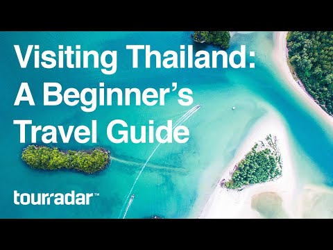Visiting Thailand: A Beginner's Travel Guide