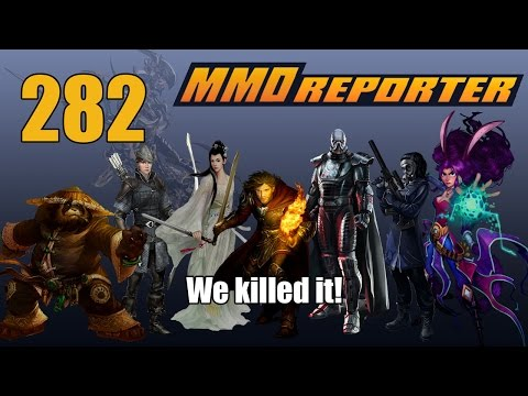 MMO Reporter 282 - We Killed It!