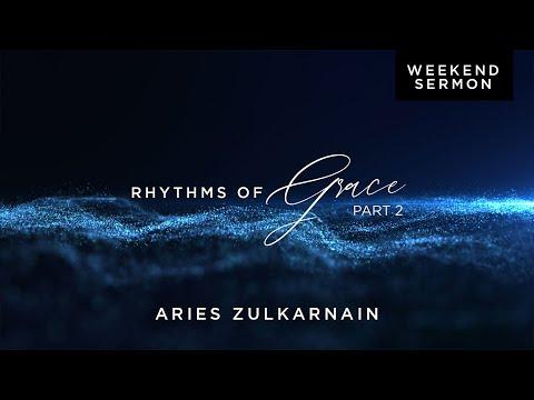 Aries Zulkarnain: Rhythms of Grace (Part 2)