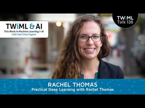 Rachel Thomas Interview - Practical Deep Learning