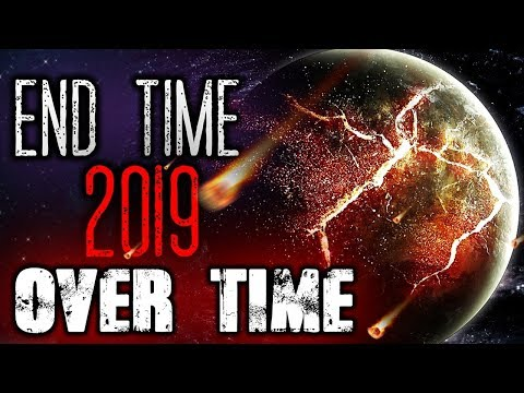 Breaking Prophecy News: End Time 2019 OVERTIME - Apocalyptic Prophetic Signs Are Telling!