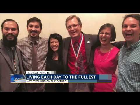 Living life to the fullest - Medical Minute
