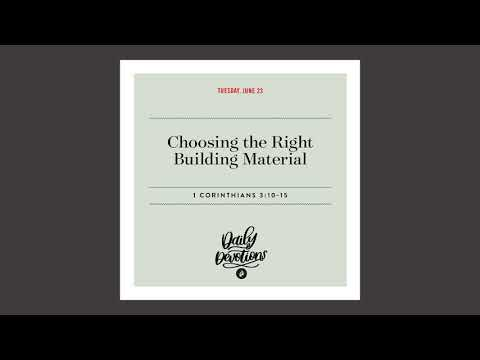 Choosing the Right Building Material - Daily Devotional