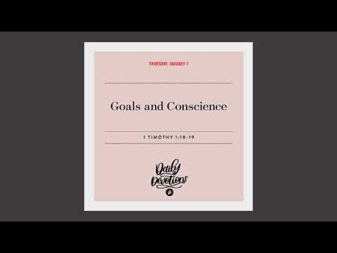 Goals and Conscience  Daily Devotional