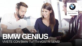 BMW Genius. Vivete BMW con tutti i vostri sensi.