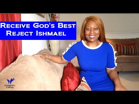 Receive God's Best - Reject Ishmael