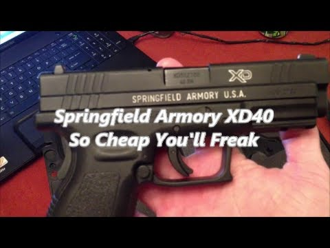 Springfield Armory XD40.... So Cheap You'll Freak