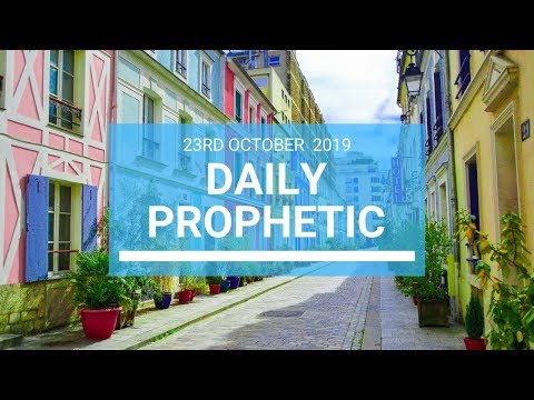 Daily Prophetic 23 October 2019 Word 1
