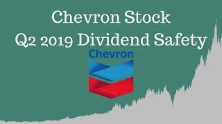 Chevron CVX Stock Q2 2019 Dividend Safety Update
