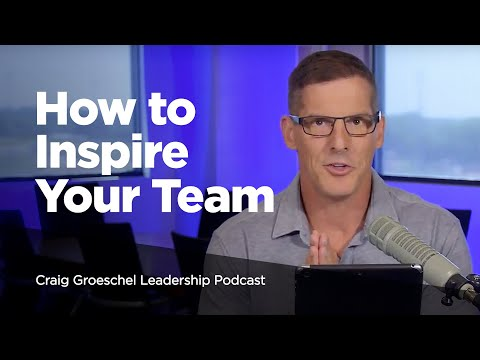 How to Inspire Your Team - Craig Groeschel Leadership Podcast