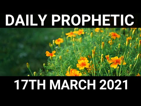 Daily Prophetic 17 March 2021 7 of 7