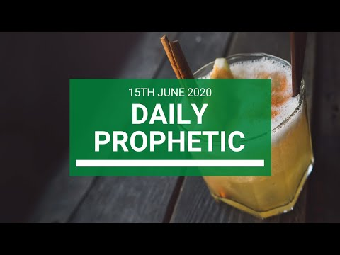 Daily Prophetic 15 June 2020 2 of 7