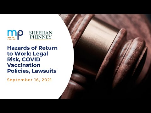 Hazards of Return to Work: Legal Risk, COVID Vaccination Policies, Employer Lawsuits