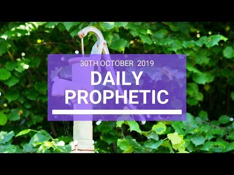 Daily Prophetic 30 October 2019 Word 3