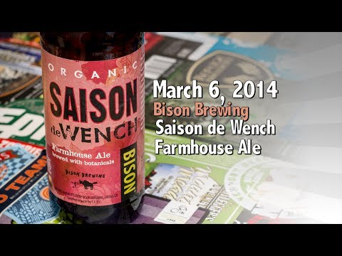 March 6 : Saison de Wench : Bison Organic Beer