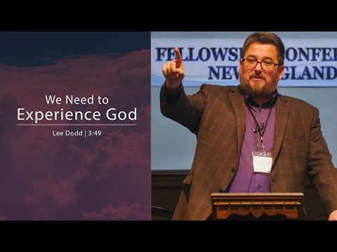 We Need to Experience God - Lee Dodd