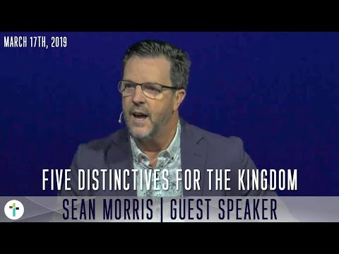 Five Distinctives For The Kingdom  Sean Morris  Sojourn Church Carrollton Texas