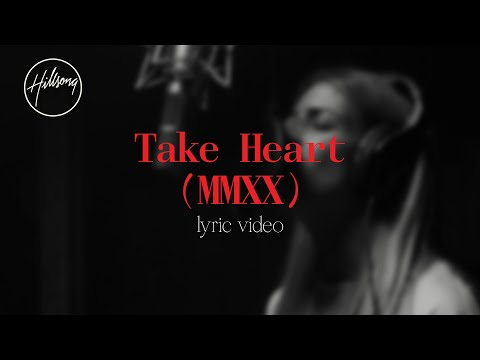 Take Heart (MMXX) [Official Lyric Video] - Hillsong Worship