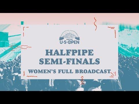 Full Broadcast Replay - 2018 Burton U·S·Open Women?s Halfpipe Semi-Finals