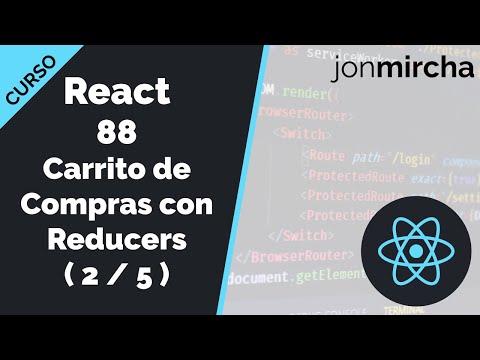 Curso React: 88. Carrito de Compras con Reducers ( 2 / 5 ) - jonmircha