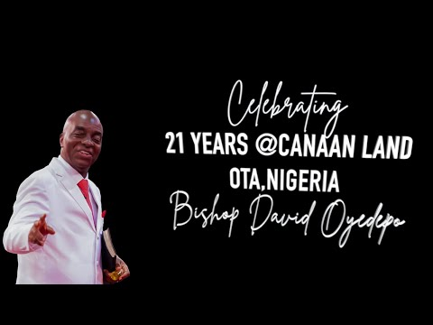 Bishop OyedepoCelebration,Thanks And Praise To God for 21 Years at Canaan Land,Ota,Nigeria