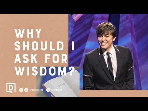 Why Should I Ask For Wisdom?  Joseph Prince