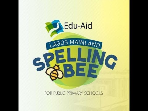 LAGOS MAINLAND SPELLING BEE COMPETITION 2019  by EDU-AID  SEMIFINAL - Round 1