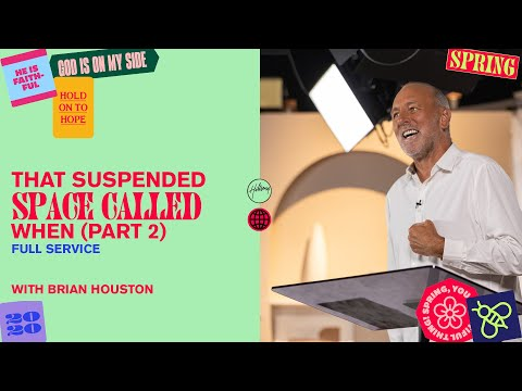 That Suspended Space Called When (Part 2)  Brian Houston  Hillsong Church Online