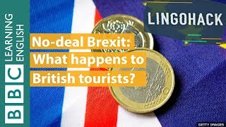 No-deal Brexit: What happens to British tourists? Watch Lingohack