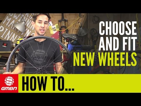 How To Choose And Fit New Wheels | Mountain Bike Maintenance