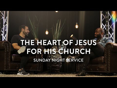 The Heart of Jesus for His Church  Michael Koulianos and John Wilds  Sunday Night Service