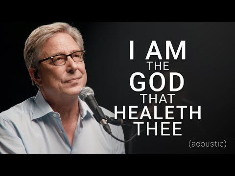 Don Moen - I Am The God That Healeth Thee (Acoustic)  Praise and Worship Music