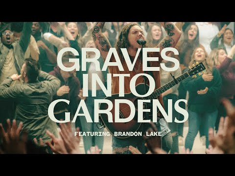 Graves Into Gardens ft. Brandon Lake  Live  Elevation Worship