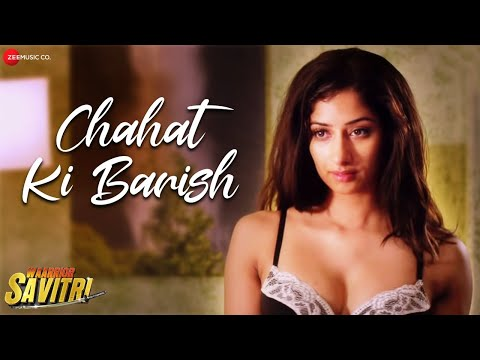 Chahat Ki Barish Lyrics - Waarrior Savitri
