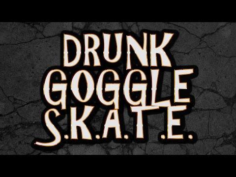 DRUNK GOGGLE SKATE - VINNIE BANH V.s. JOHN OSKVAREK