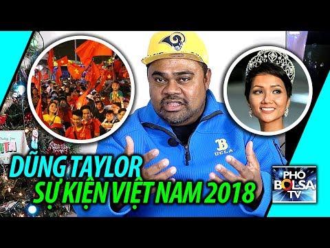 Dũng Taylor: Những sự kiện nổi bật ở Việt Nam năm 2018