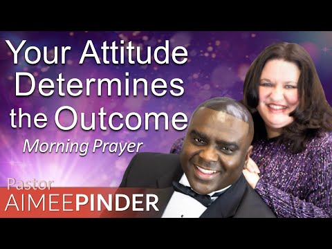 YOUR ATTITUDE DETERMINES THE OUTCOME - 2 SAMUEL 11 - MORNING PRAYER  PASTOR AIMEE PINDER