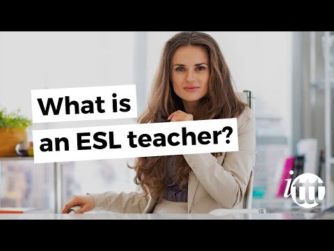 What is an ESL teacher?