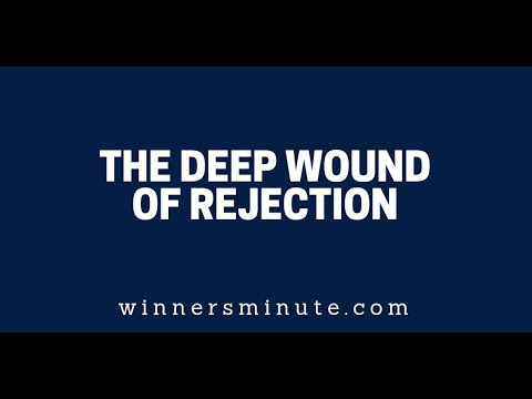 The Deep Wound of Rejection  The Winner's Minute With Mac Hammond