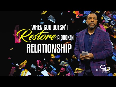 When God Doesn't Restore a Broken Relationship