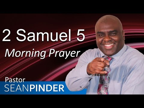 YOUR ENEMIES DEFEATED - 2 SAMUEL 5 - MORNING PRAYER  PASTOR SEAN PINDER