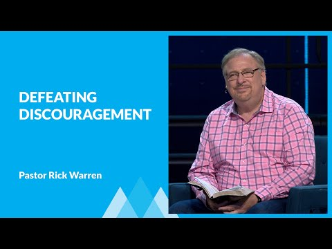 Defeating Discouragement with Rick Warren