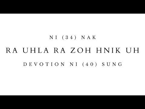 DEVOTION NI (34) NAK  RA UHLA RA ZOH HNIK UH