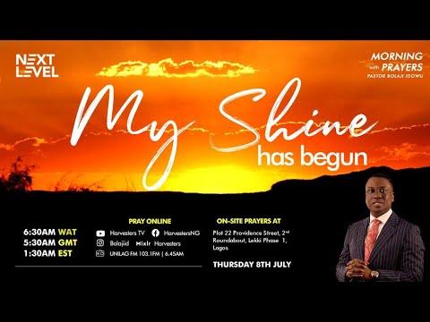 Next Level Prayers  My Shine Has Begun  Pst Bolaji Idowu   8th July 2021