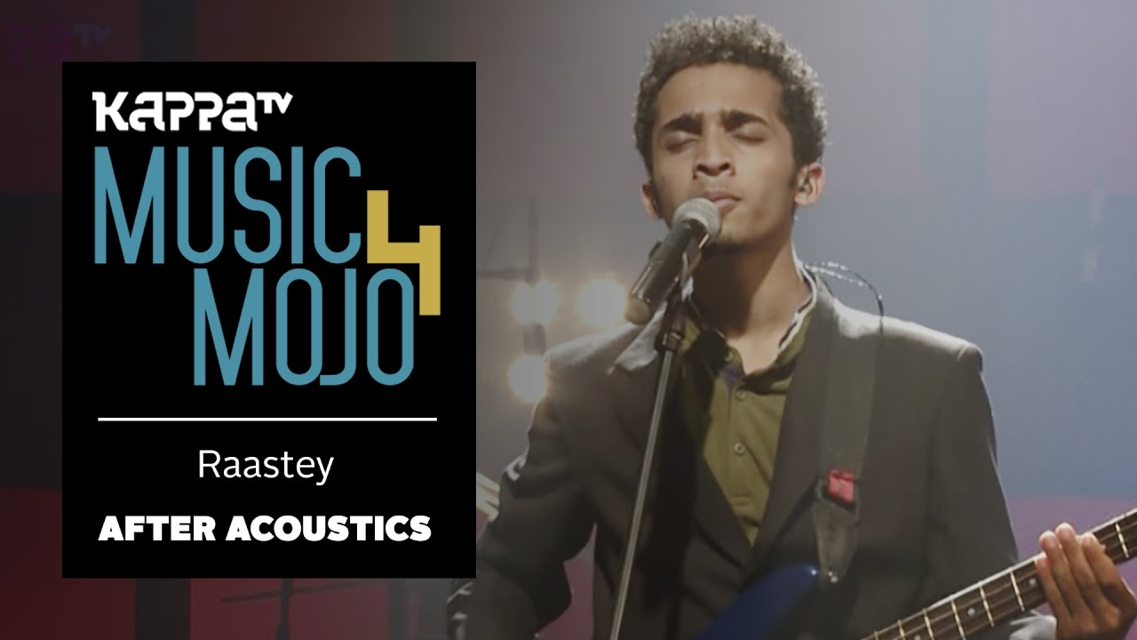Raastey - After Acoustics - Music Mojo Season 4 - Kappa TV