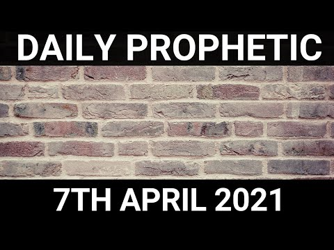 Daily Prophetic 7 April 2021 6 of 7