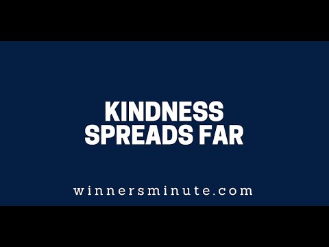 Kindness Spreads Far  The Winner's Minute With Mac Hammond