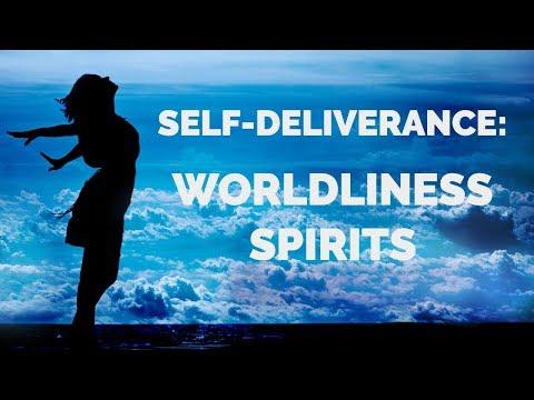 Deliverance from Wordliness Spirits  Self-Deliverance Prayers