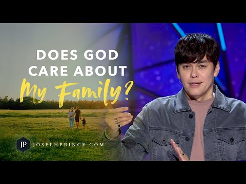 Does God Care About My Family?  Joseph Prince